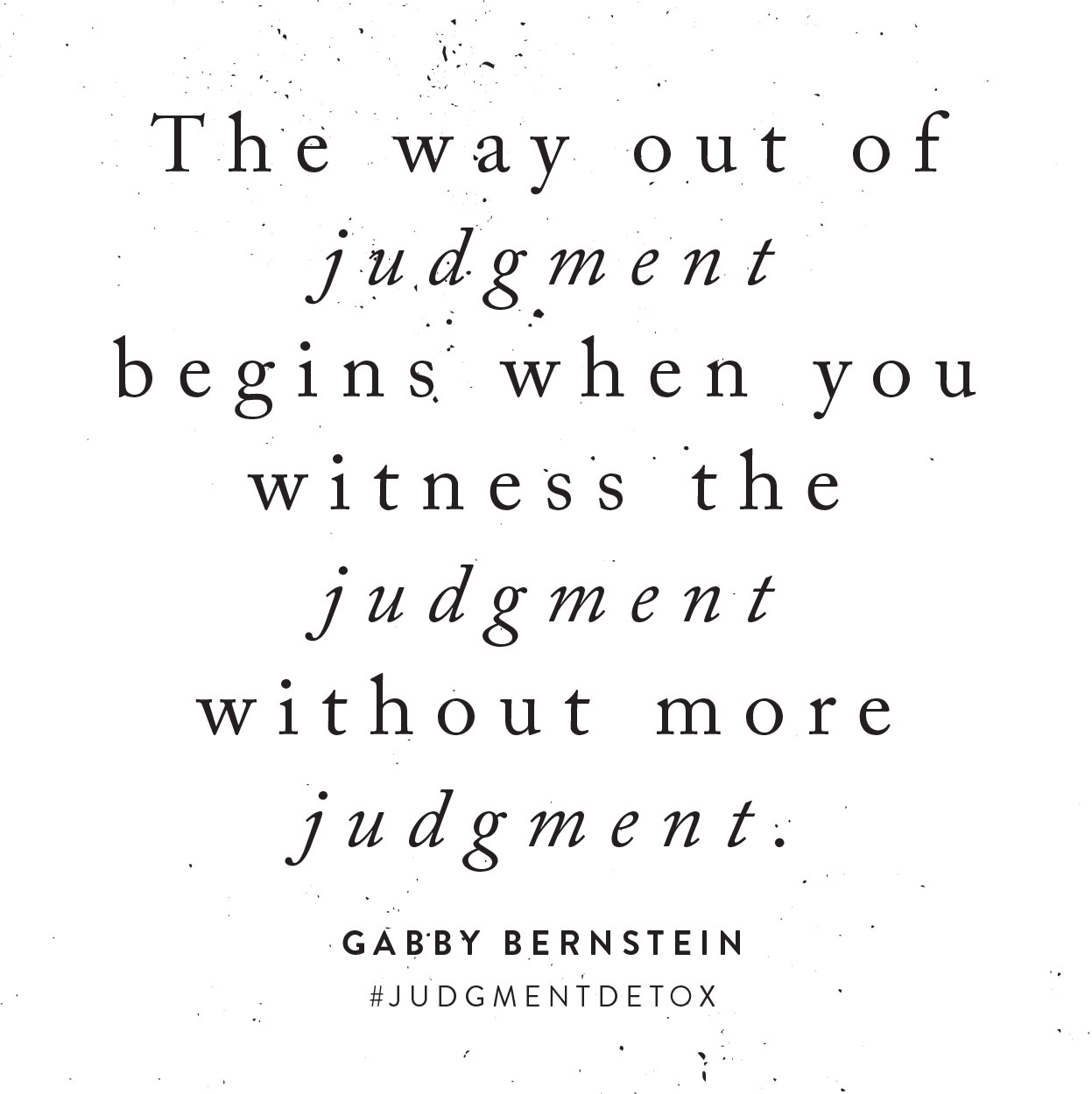 witness judgment without more judgment gabby bernstein judgment detox