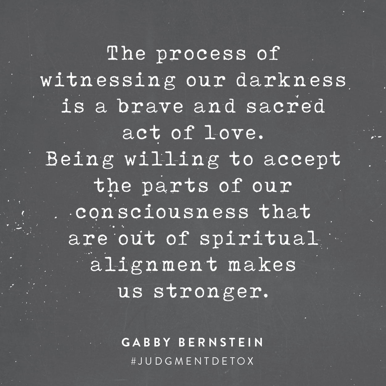 witnessing our darkness is a brave and sacred act of love | gabby bernstein judgment detox