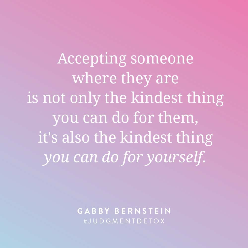accepting others is kind gabby bernstein judgment detox