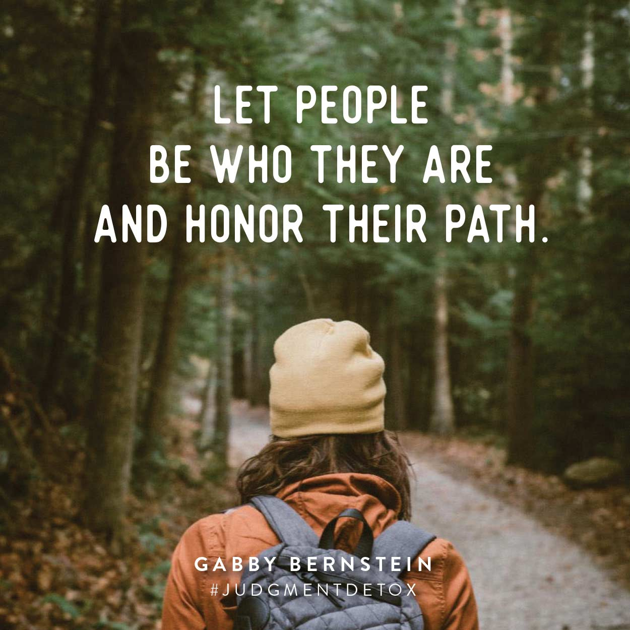 Let people be who they are and honor their path