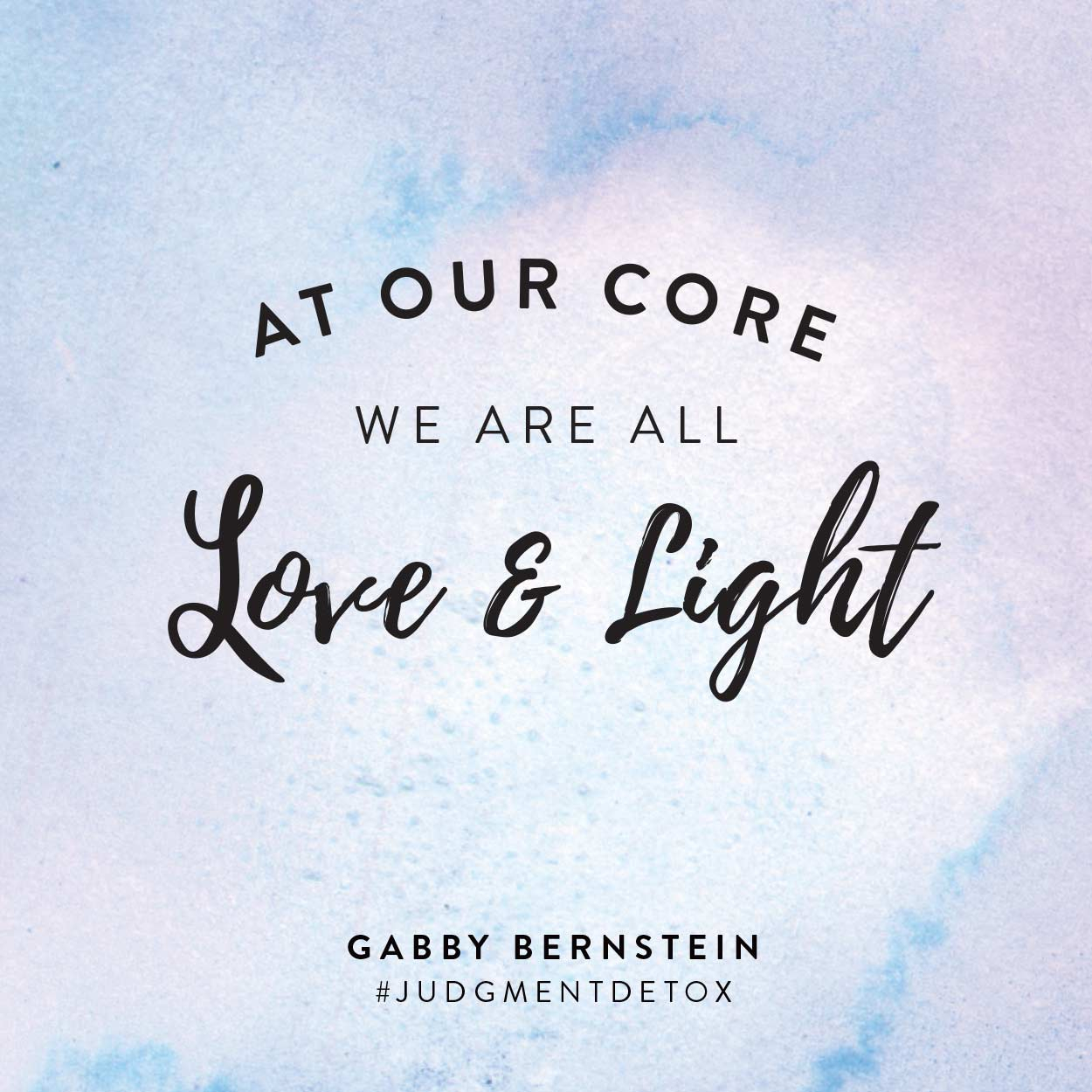 At our core we are all love and light | Gabby Bernstein | Judgment Detox