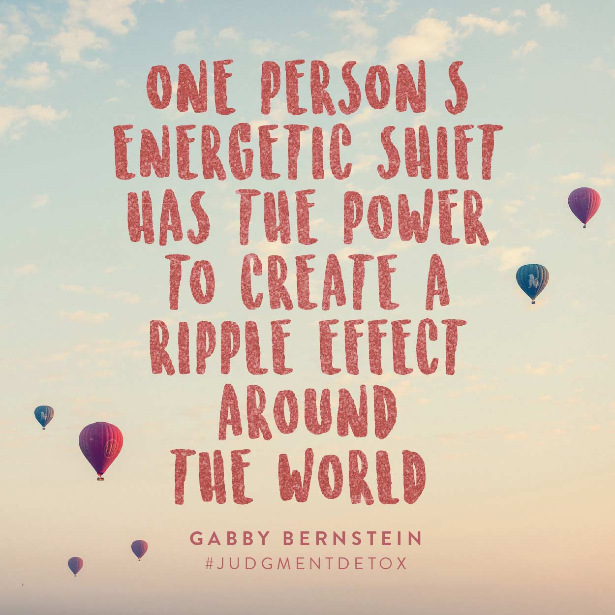 One person's energetic shift has the power to create a ripple effect around the world
