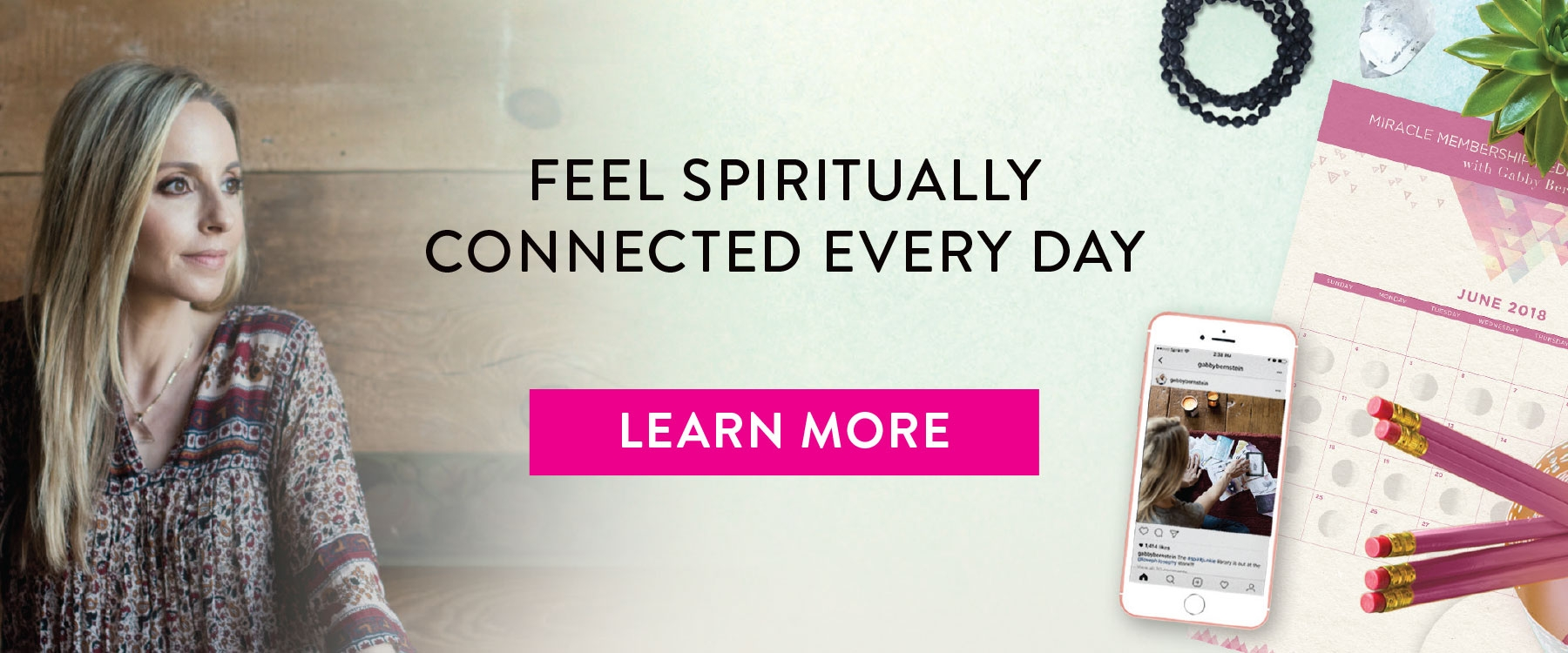 feel spiritually connected every day - gabby bernstein - miracle membership
