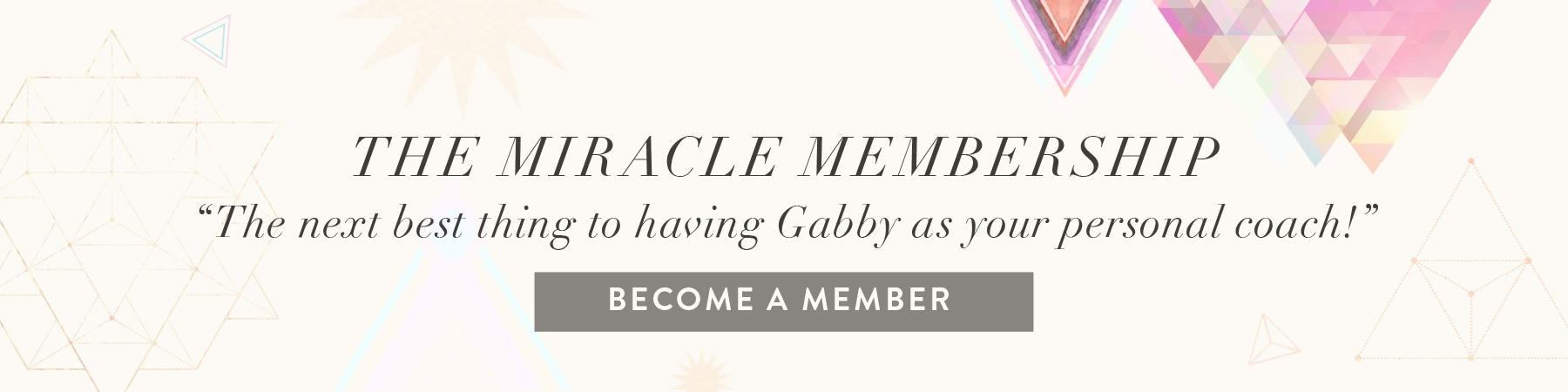 "Miracle Membership by Gabby Bernstein: ""The next best thing to having Gabby as your personal coach!"""