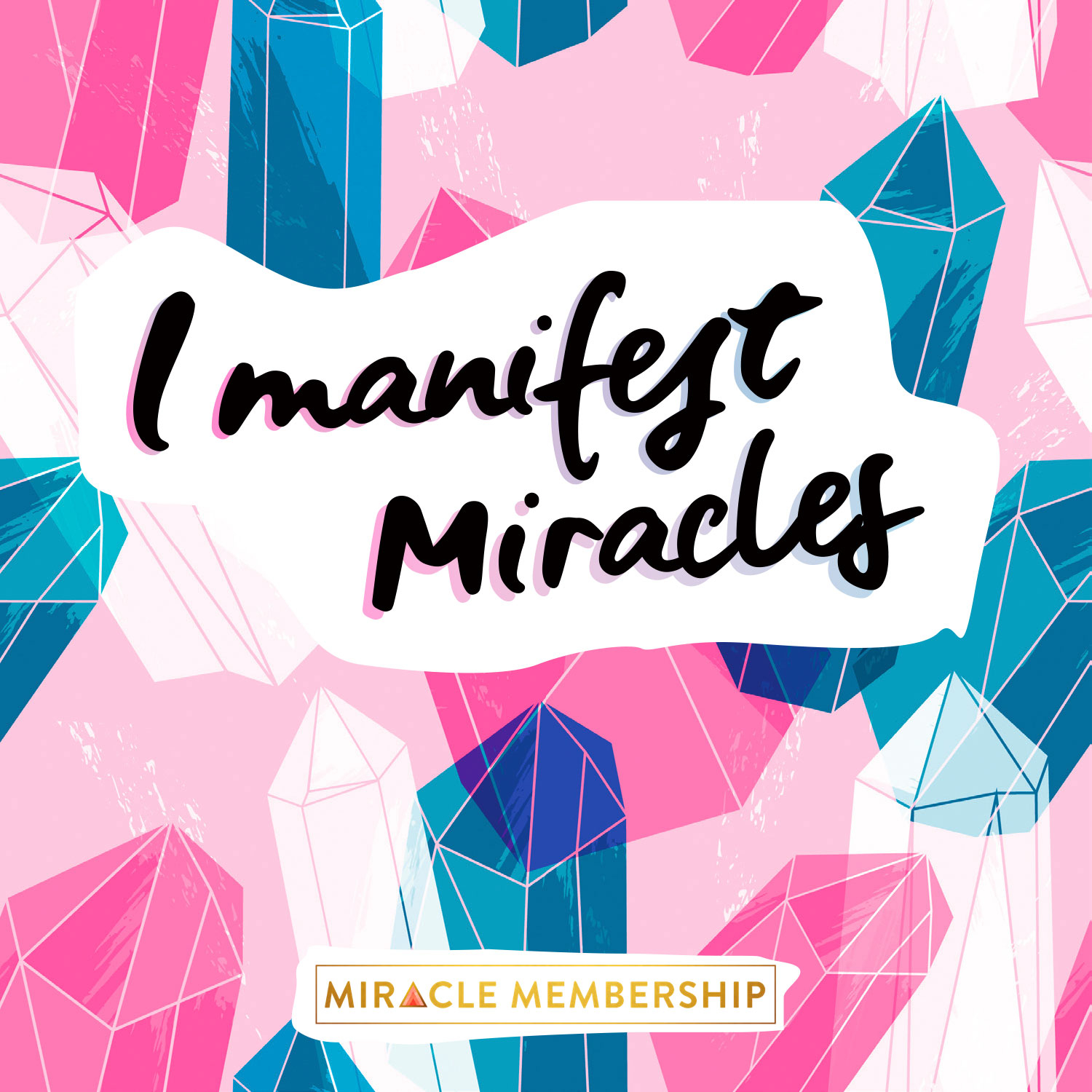 I manifest miracles | Miracle Membership mantra art for July 2019