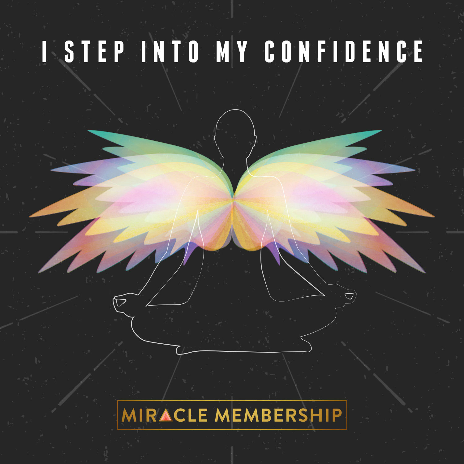 Miracle Membership by Gabby Bernstein | March 2019 mantra | I step into my confidence