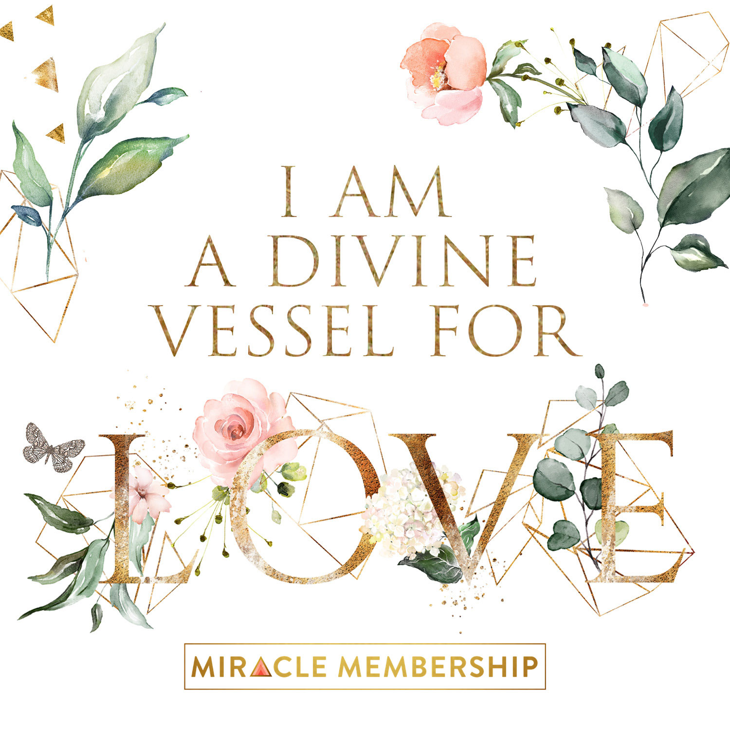 I am a divine vessel for love | Miracle Membership mantra