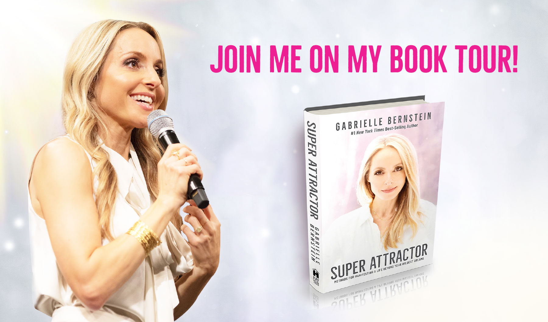 Join Gabby Bernstein on her book tour for Super Attractor