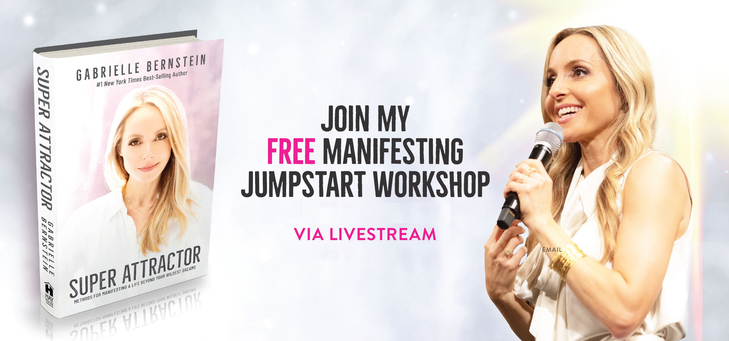 Free Manifesting Jumpstart Workshop when you preorder Gabby Bernstein's new book, Super Attractor (attend from anywhere)