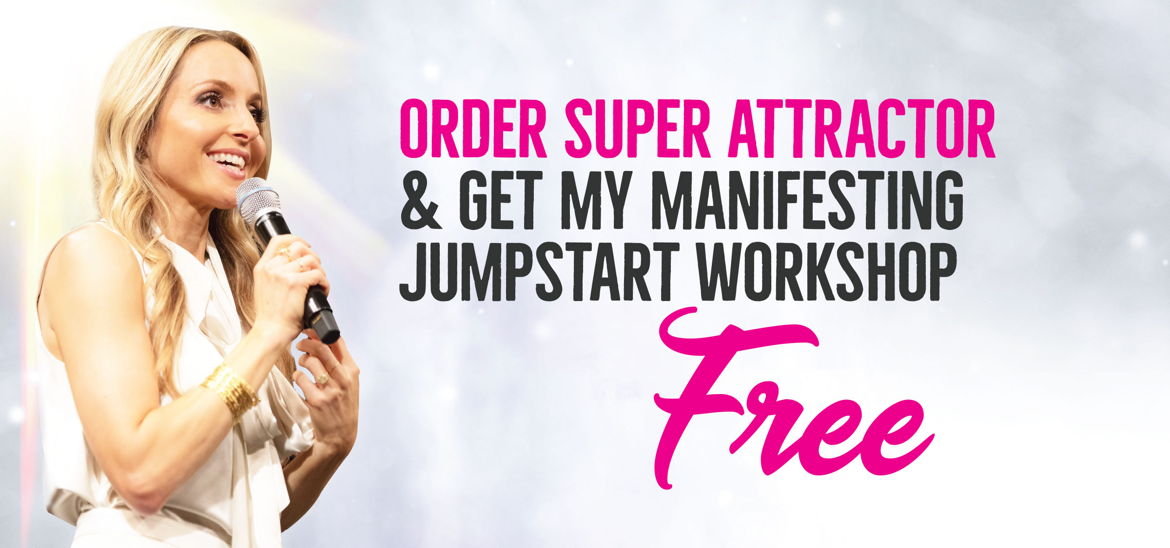 Order Super Attractor by Gabby Bernstein to get the 2-hour Manifesting Jumpstart Workshop free