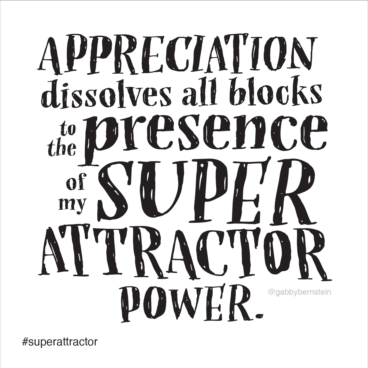 Appreciation dissolves all blocks to the presence of my Super Attractor power | Gabby Bernstein