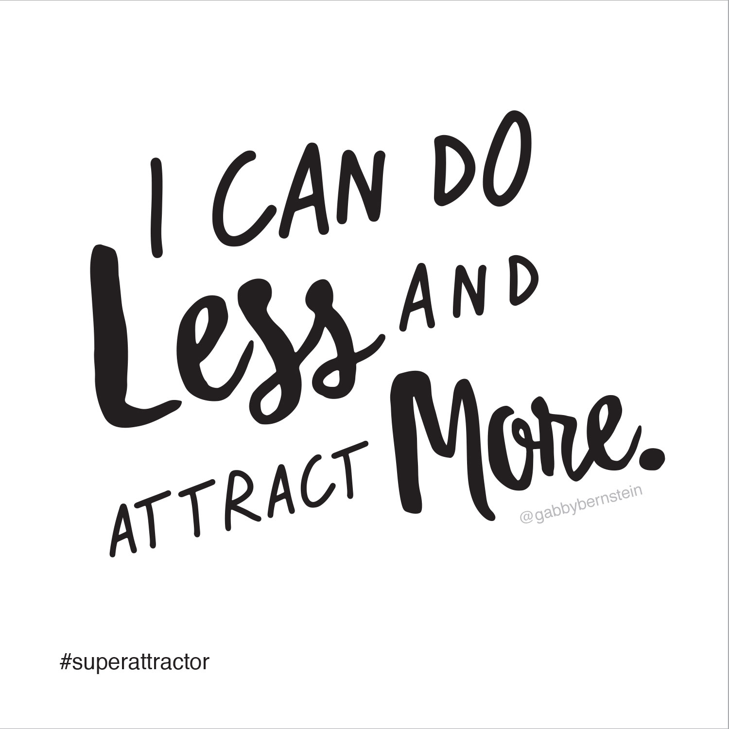 I can do less and attract more | Gabby Bernstein | Super Attractor