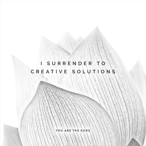 You Are the Guru quote, I surrender to creative solutions