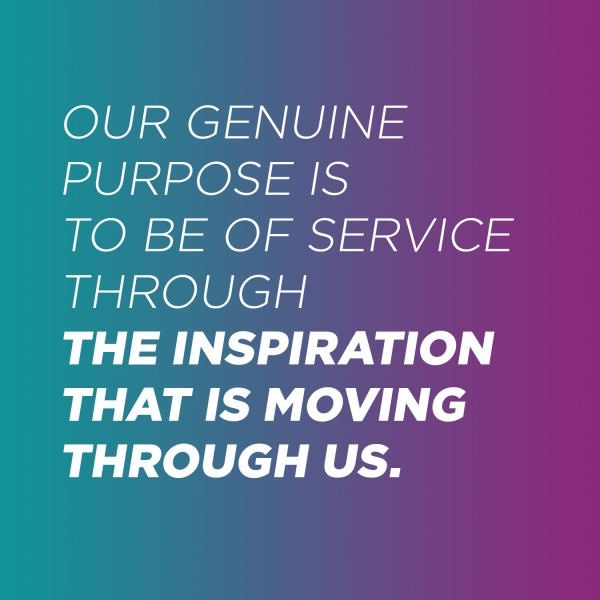Our genuine purpose is to be of service quote