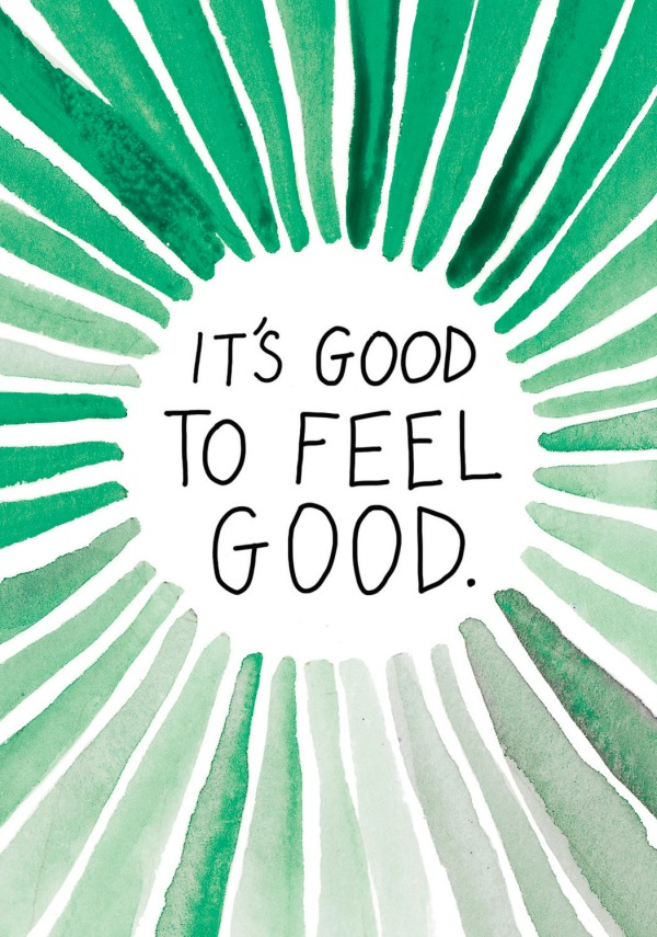 It's good to feel good