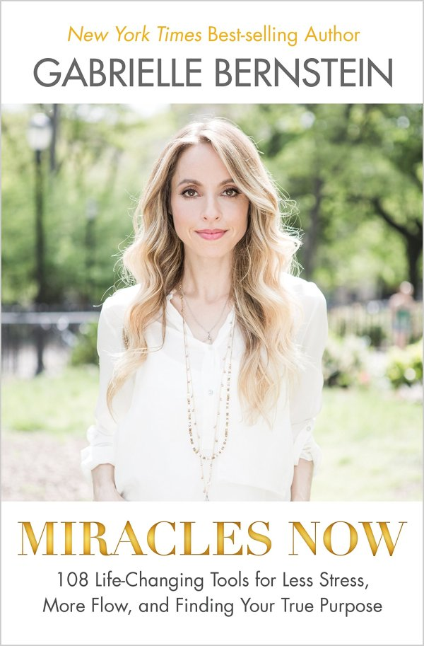 Miracles Now by Gabby Bernstein