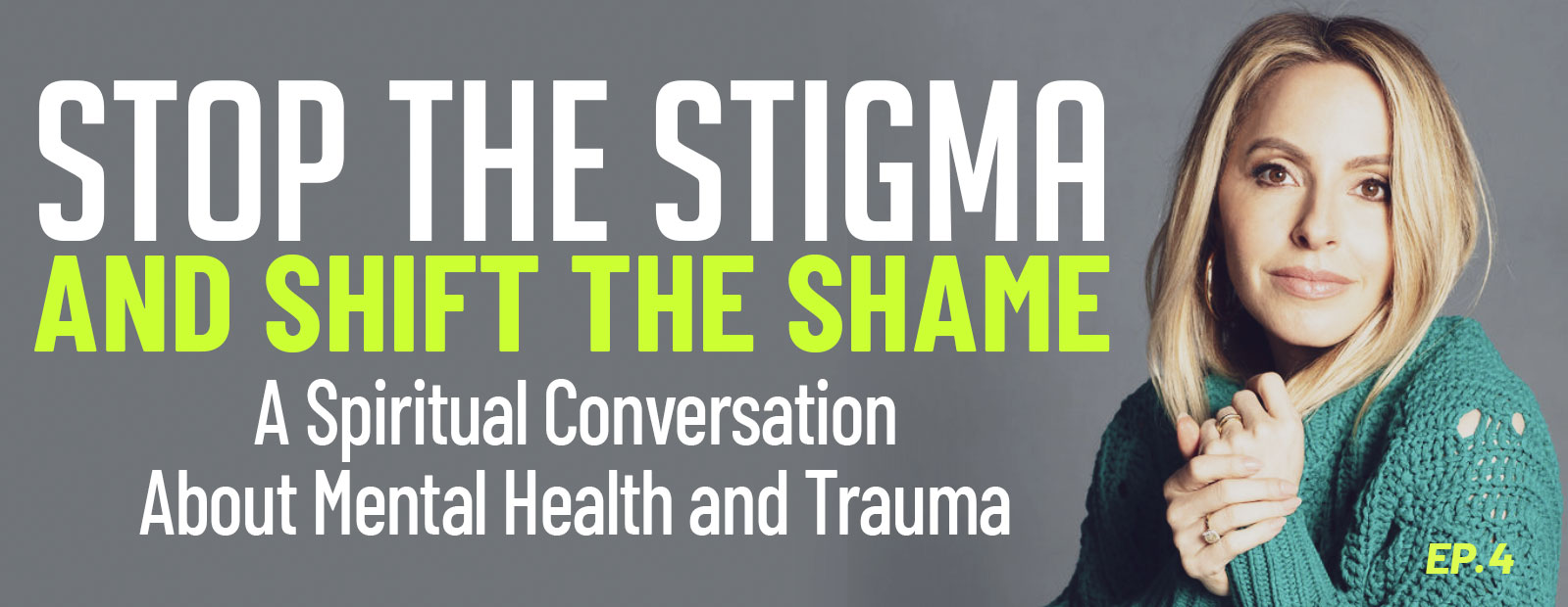 Stop the Stigma and Shift the Shame: A Conversation About Mental Health and Trauma