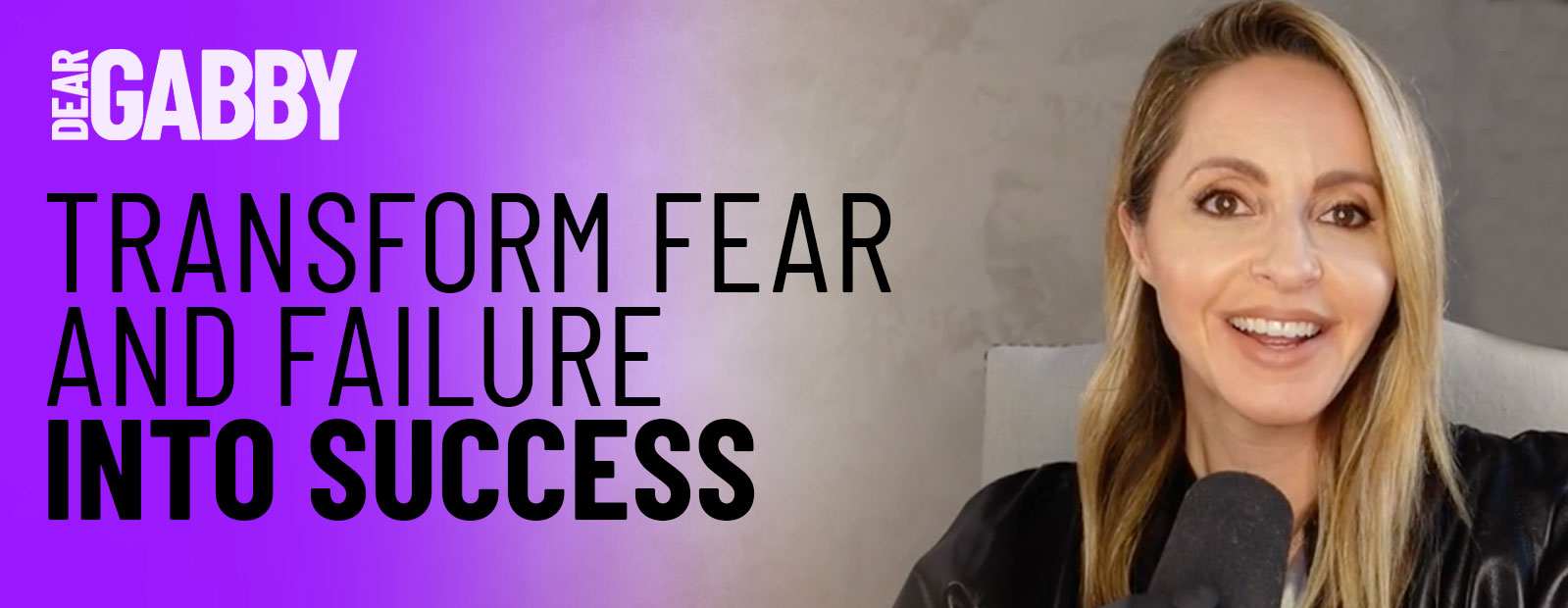 Transform Fear and Failure into Success