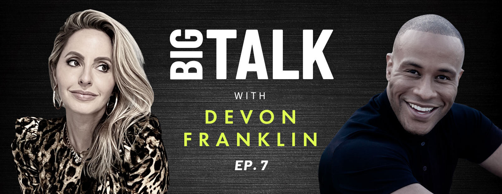 Success, Relationships and Living Unapologetically—Big Talk with DeVon Franklin