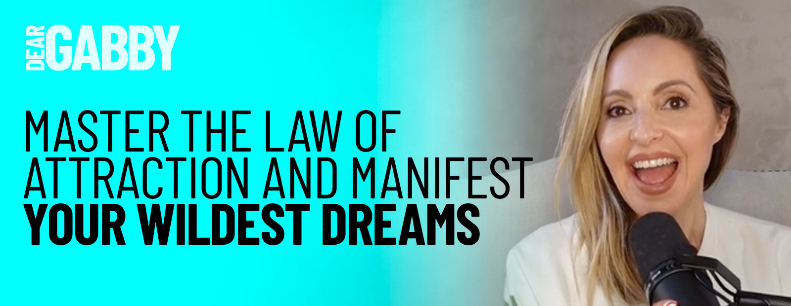 Master the Law of Attraction and Manifest Your Wildest Dreams