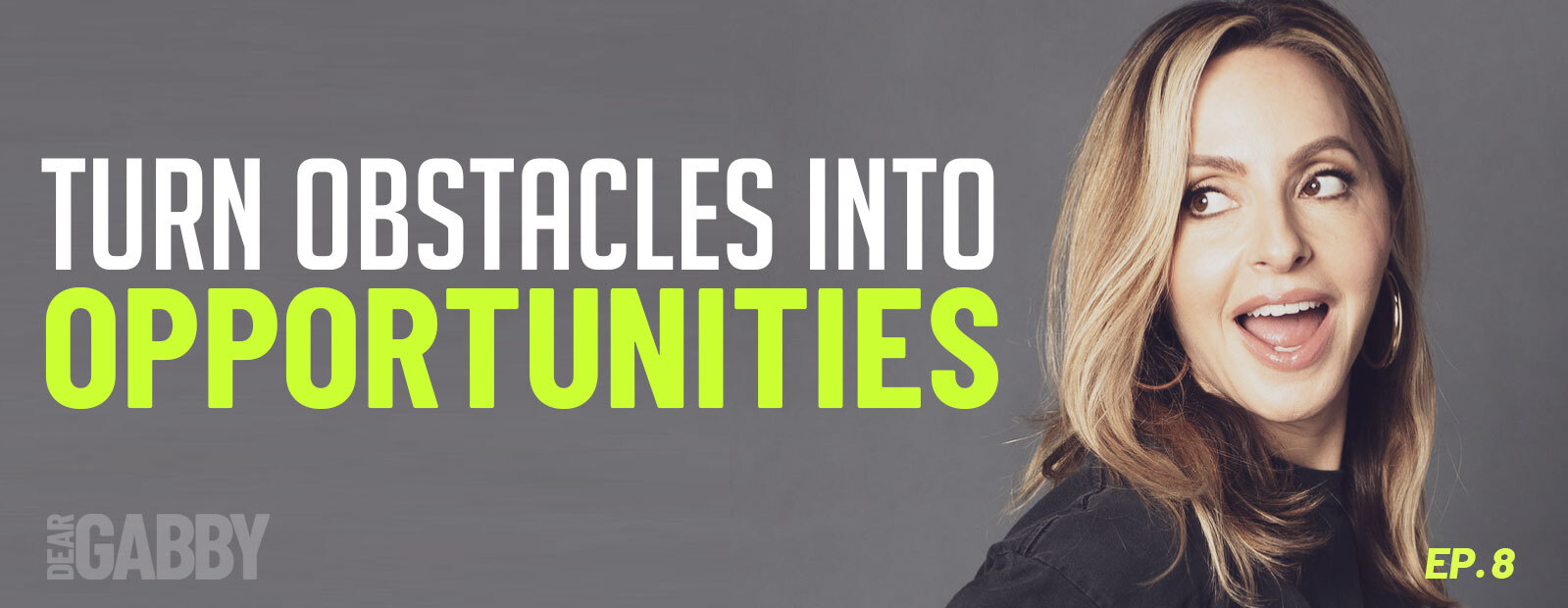 Turn Obstacles into Opportunities and Shift Your Mindset Forever
