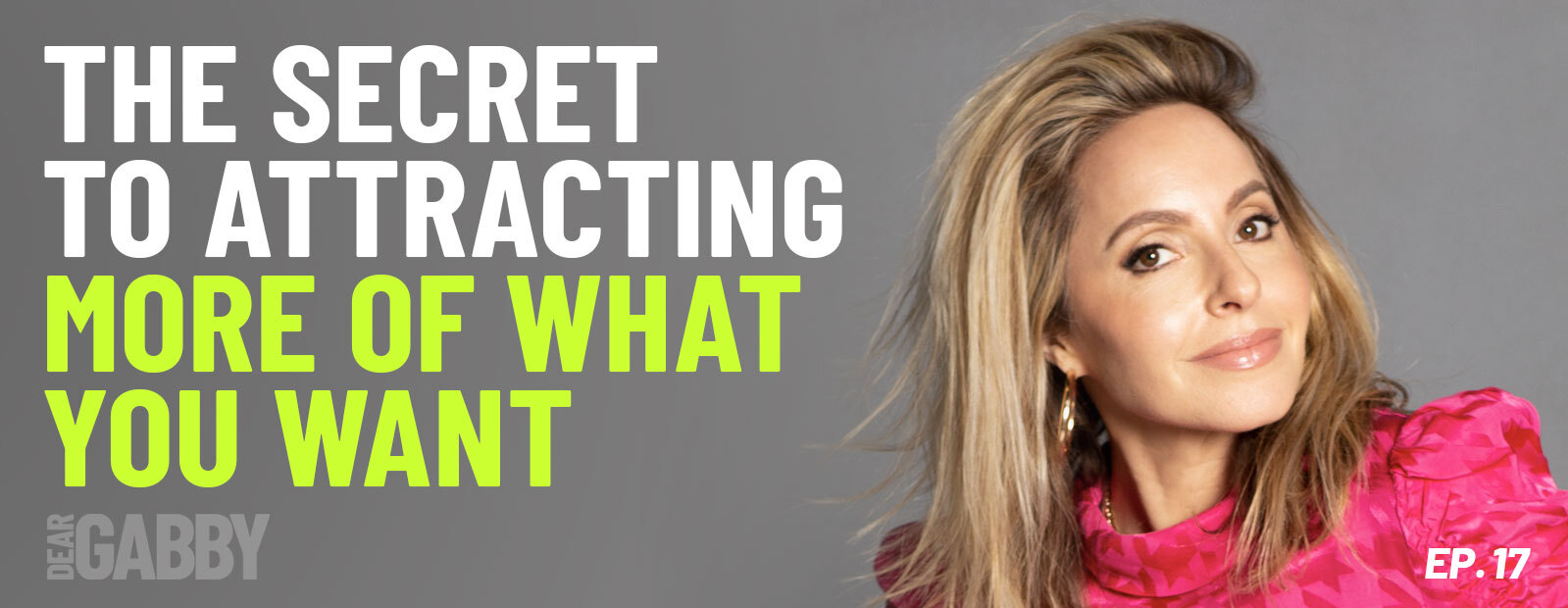 The Secret to Attracting MORE of What You Want