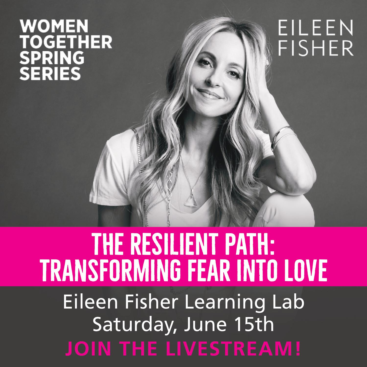 The Resilient Path - Gabby Bernstein talk at Eileen Fisher - How to be more resilient