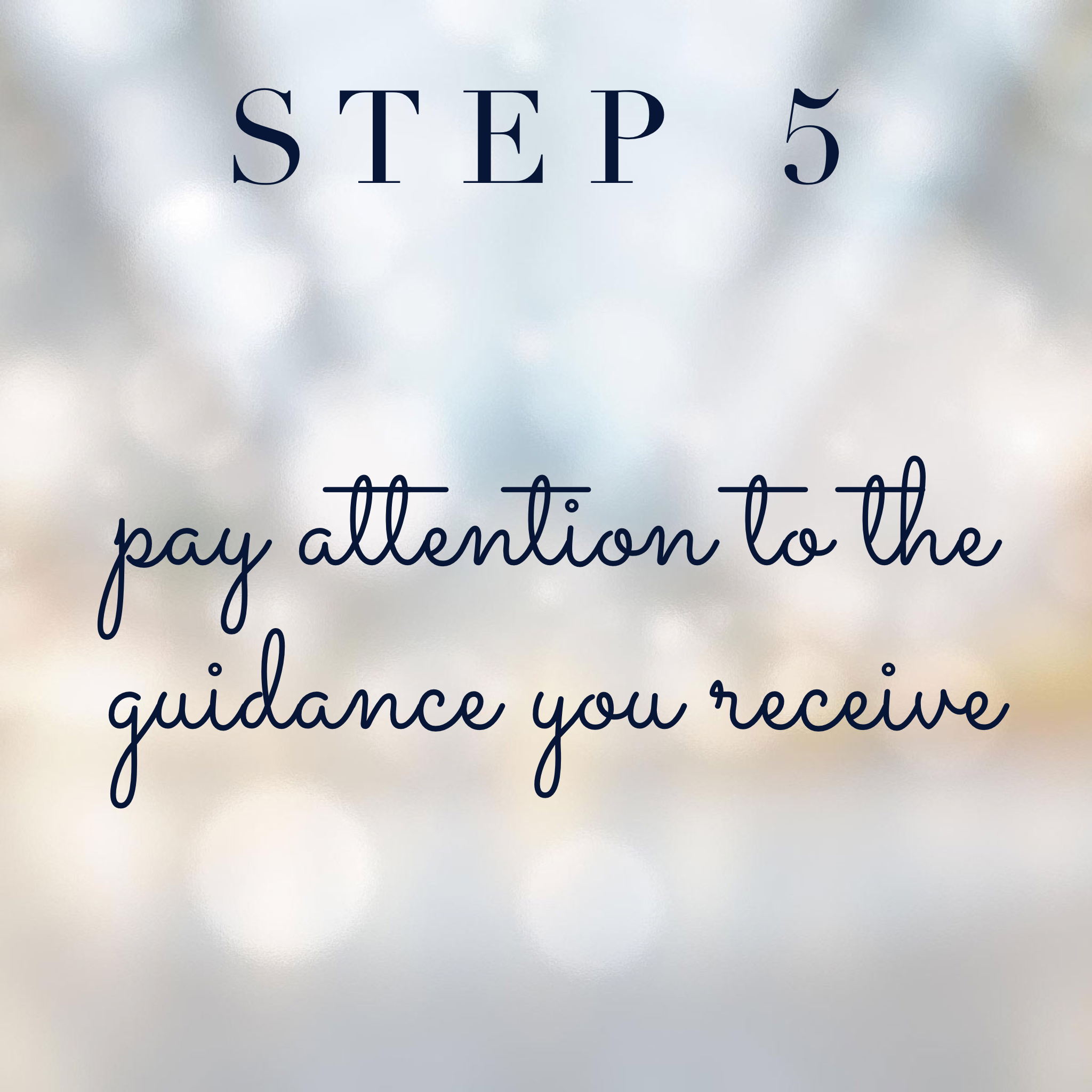 Connect with your spirit guides step 5: Pay attention to the guidance you receive
