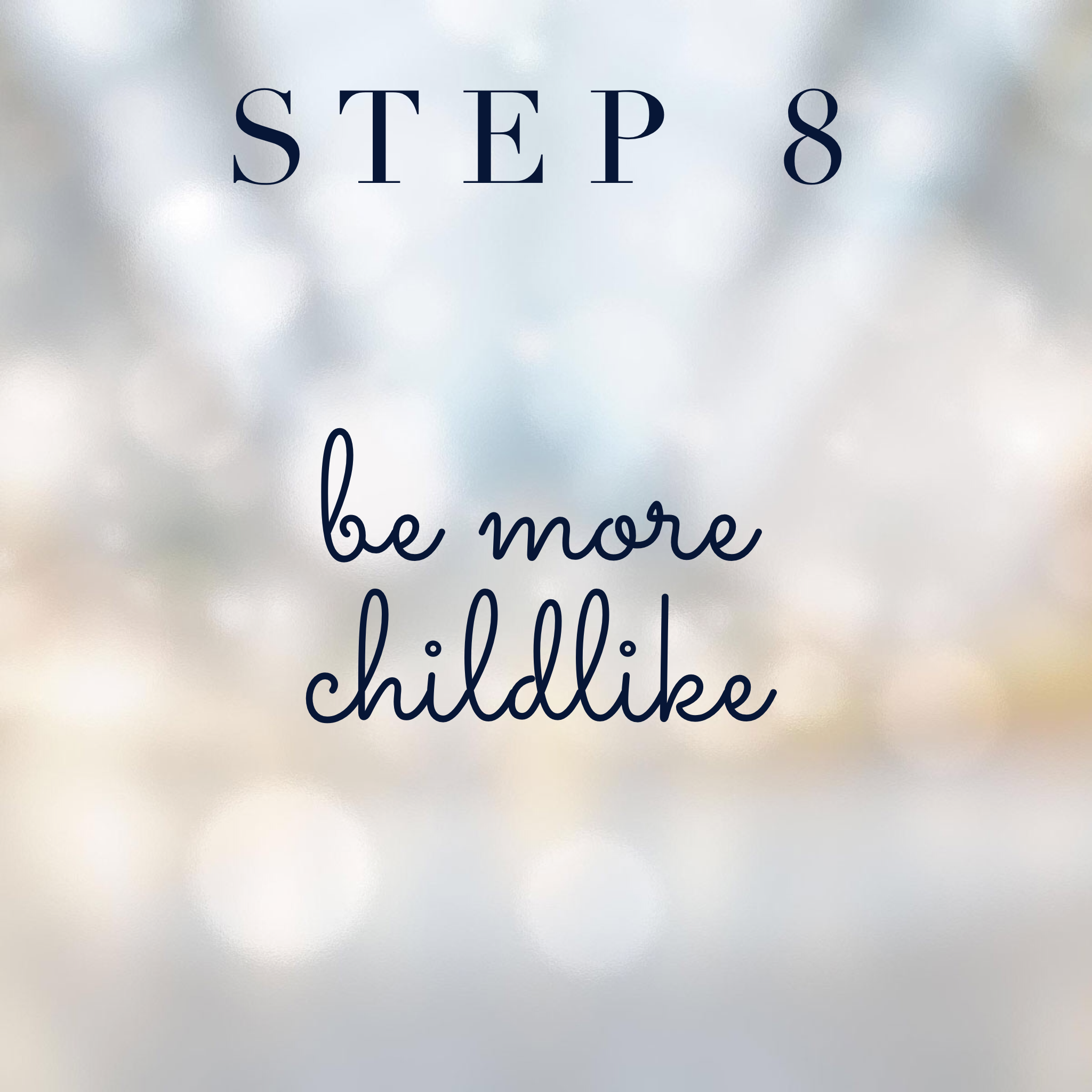 Connect with your spirit guides step 8: Be more childlike