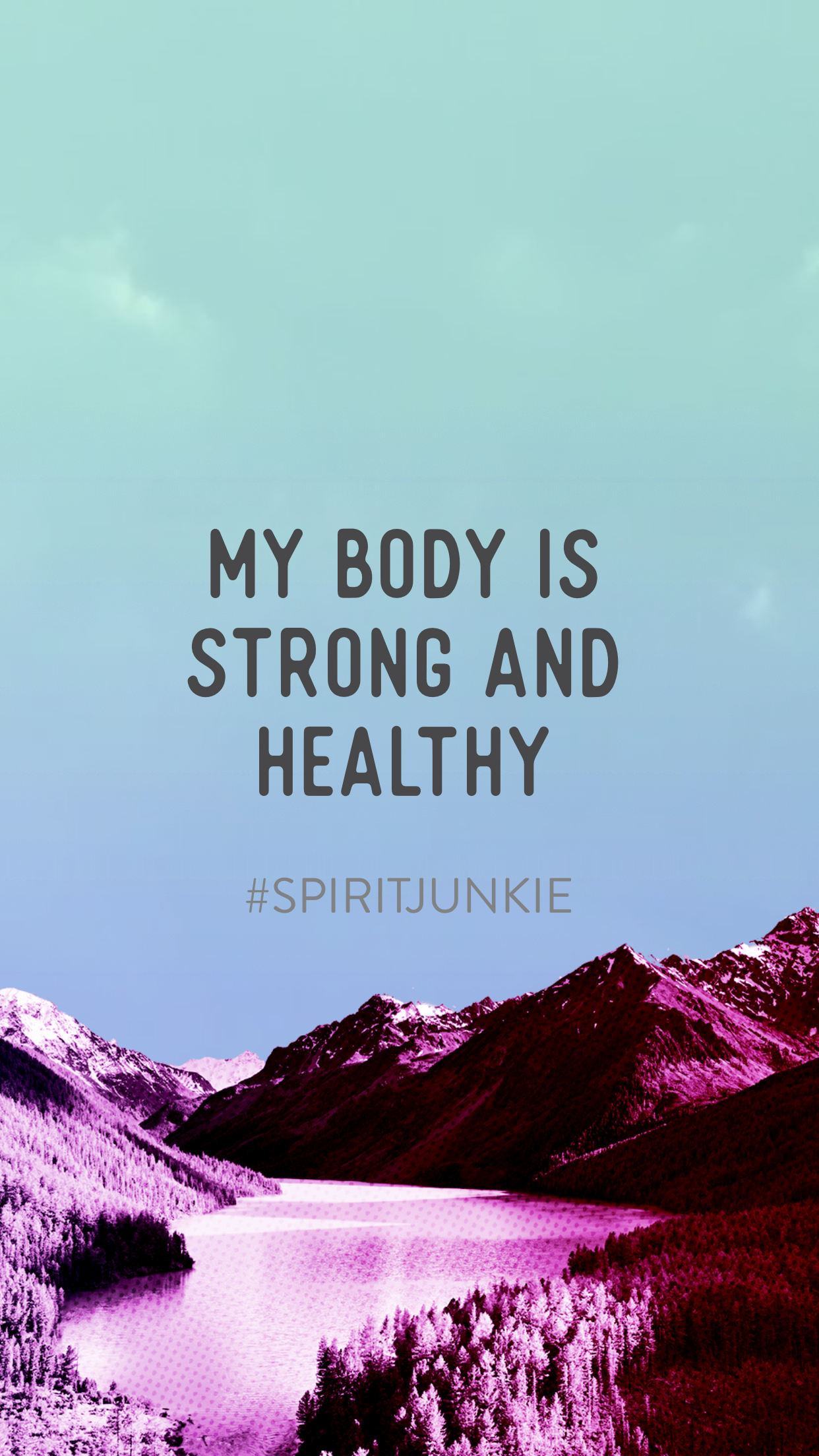my body is strong and healthy spirit junkie app