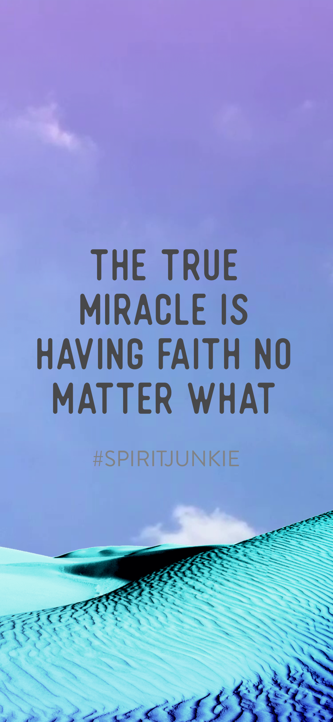 The true miracle is having faith no matter what | You are guided