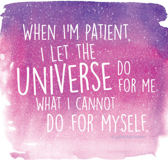When I'm patient, I let the Universe do for me what I cannot do for myself | Gabby Bernstein | Super Attractor