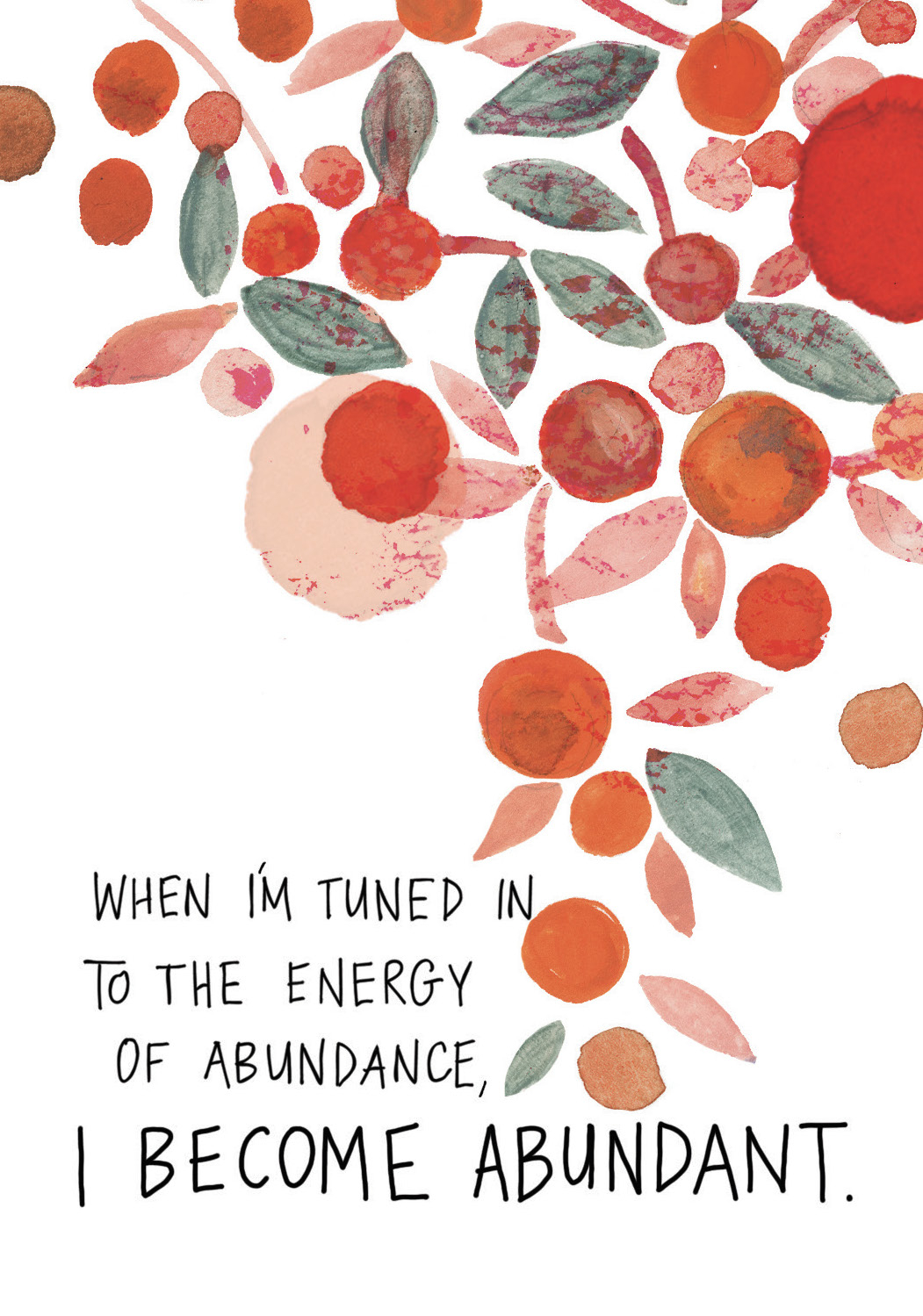 When I'm tuned in to the energy of abundance, I become abundant