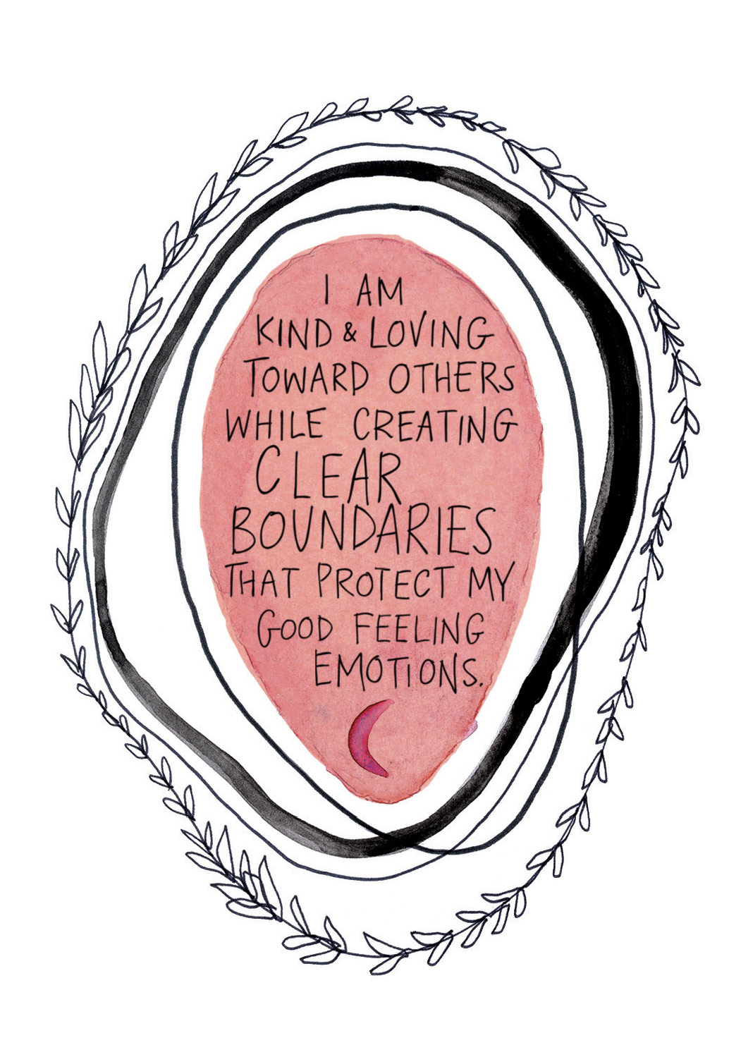 I am kind & loving toward others while creating clear boundaries that protect my good-feeling emotions