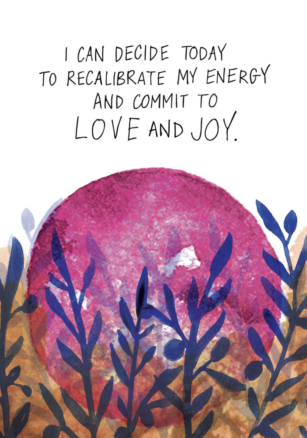 I can decide today to recalibrate my energy and commit to love and joy | Super Attractor card deck