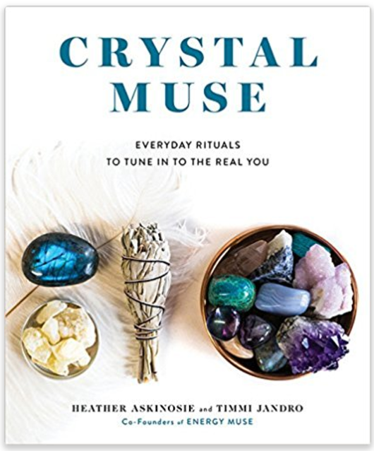 Crystal Muse: Everyday Rituals to Tune In to the Real You | Healing crystals