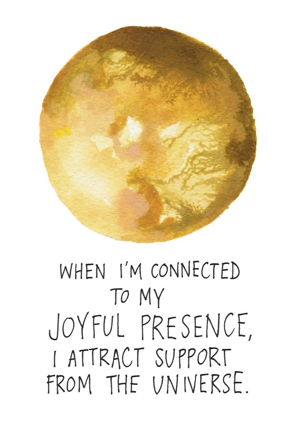 When I'm connected to my joyful presence, I attract support from the Universe | Gabby Bernstein | The Universe Has Your Back card deck