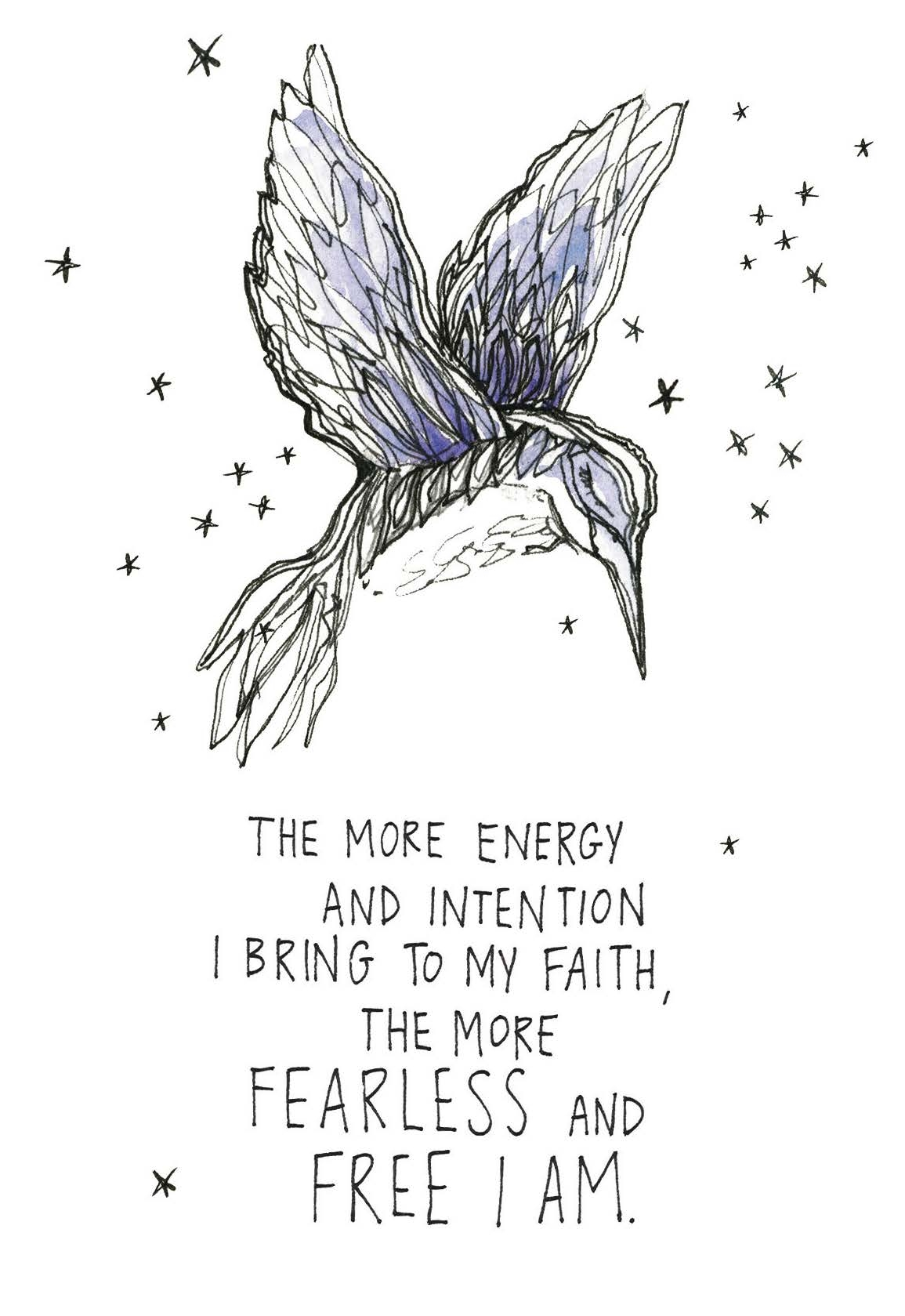 The more energy and intention I bring to my faith, the more fearless and free I become