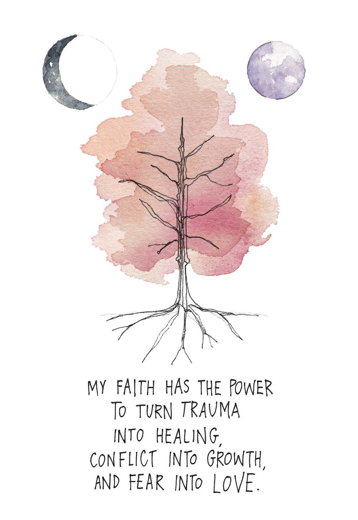 My faith has the power to turn trauma into healing, conflict into growth, and fear into love. | Gabby Bernstein | The Universe Has Your Back card deck