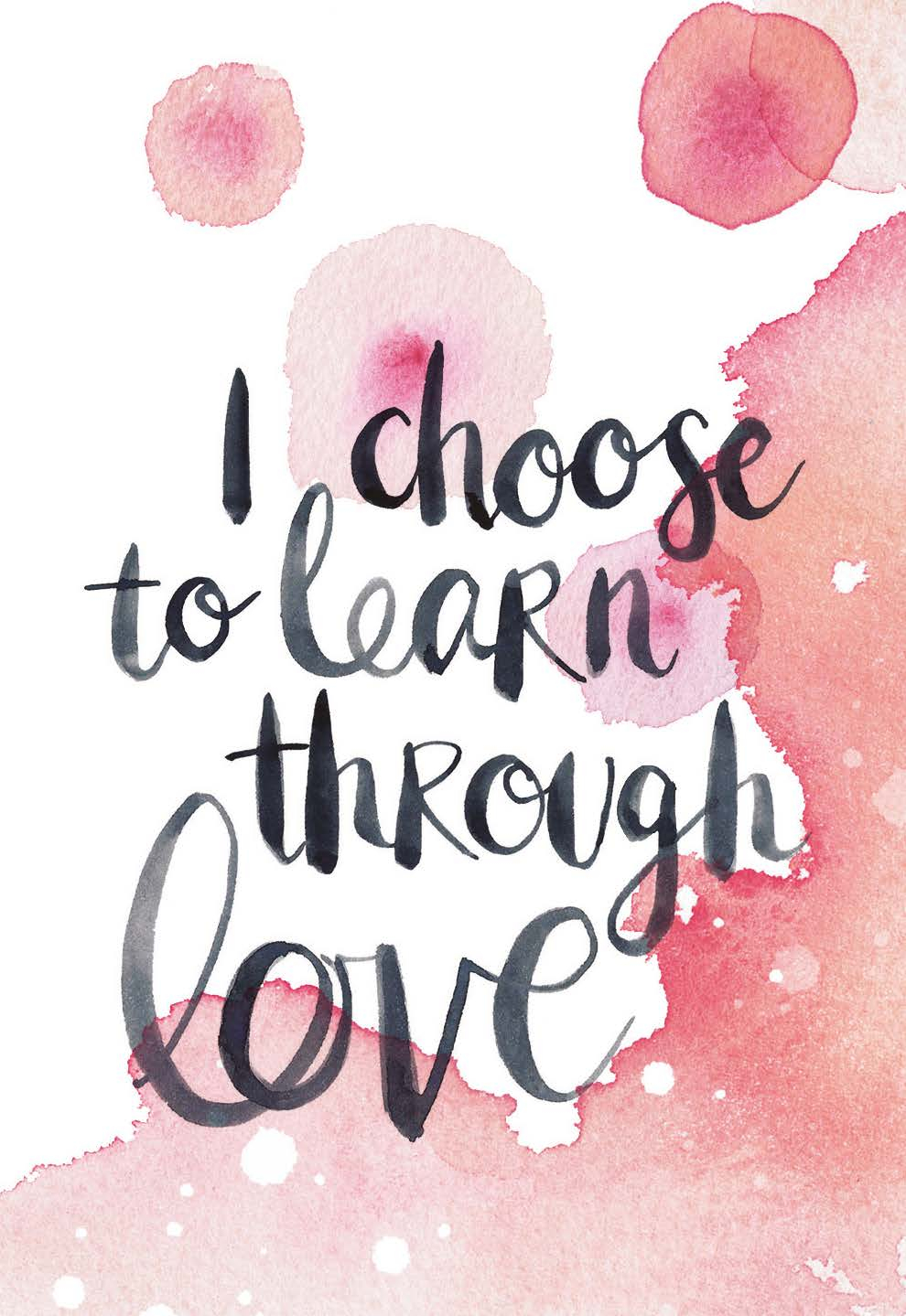 I choose to learn through love | The Universe Has Your Back card deck by Gabby Bernstein
