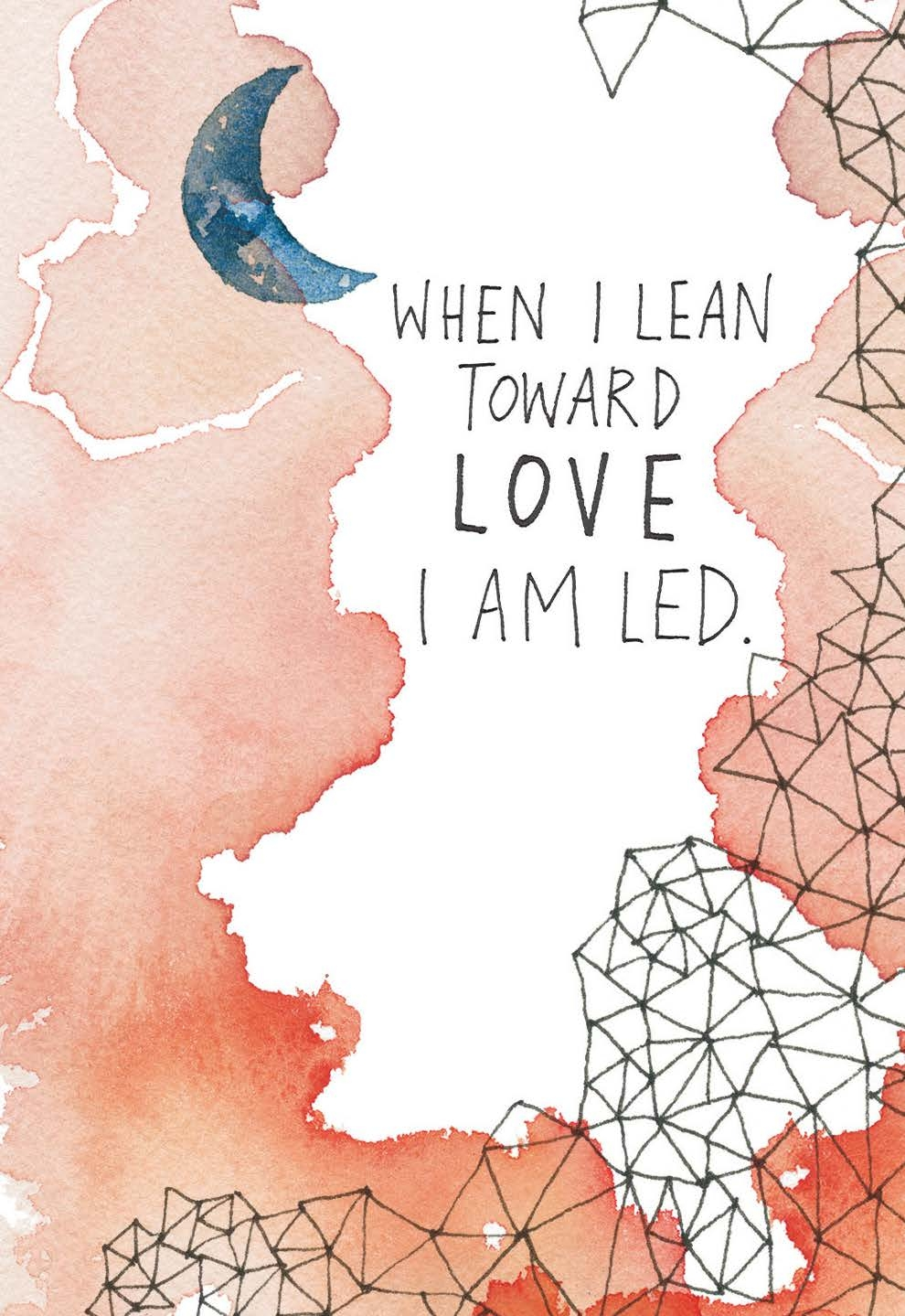 When I lean toward love, I am led | The Universe Has Your Back card deck