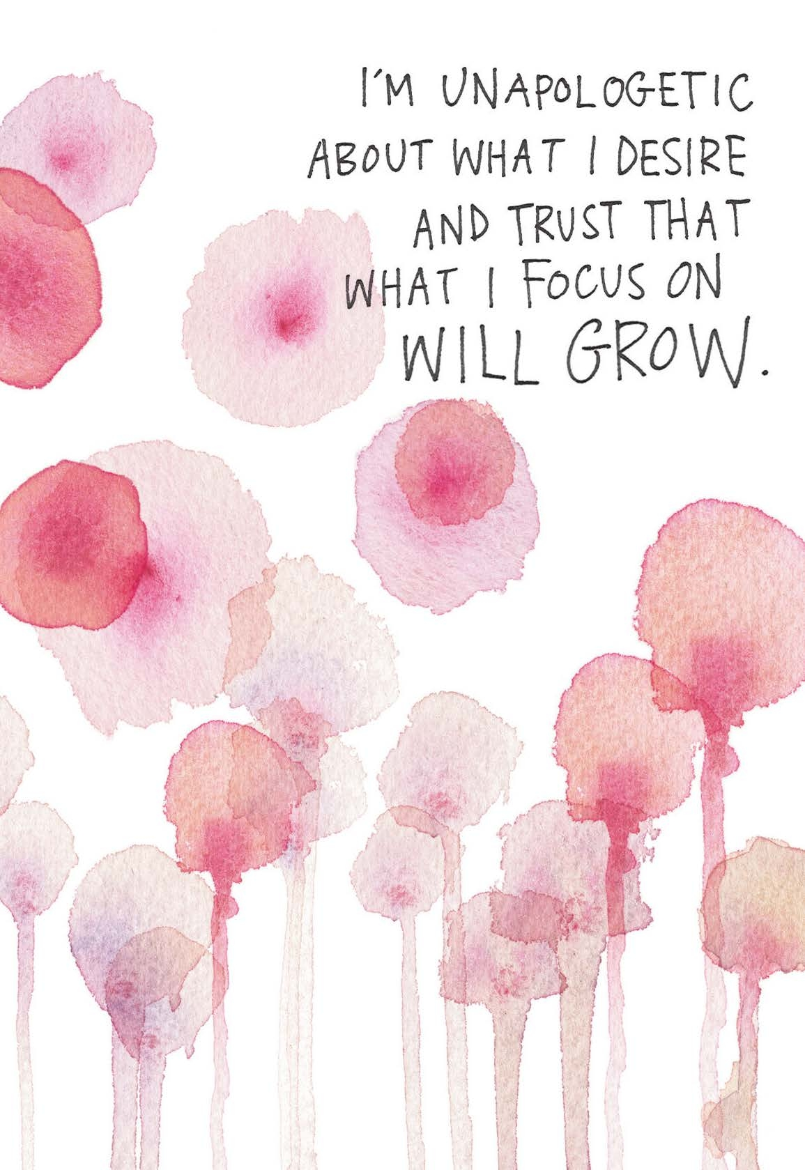 I'm unapologetic about what I desire and trust that what I focus on will grow | Gabby Bernstein | The Universe Has Your Back card deck