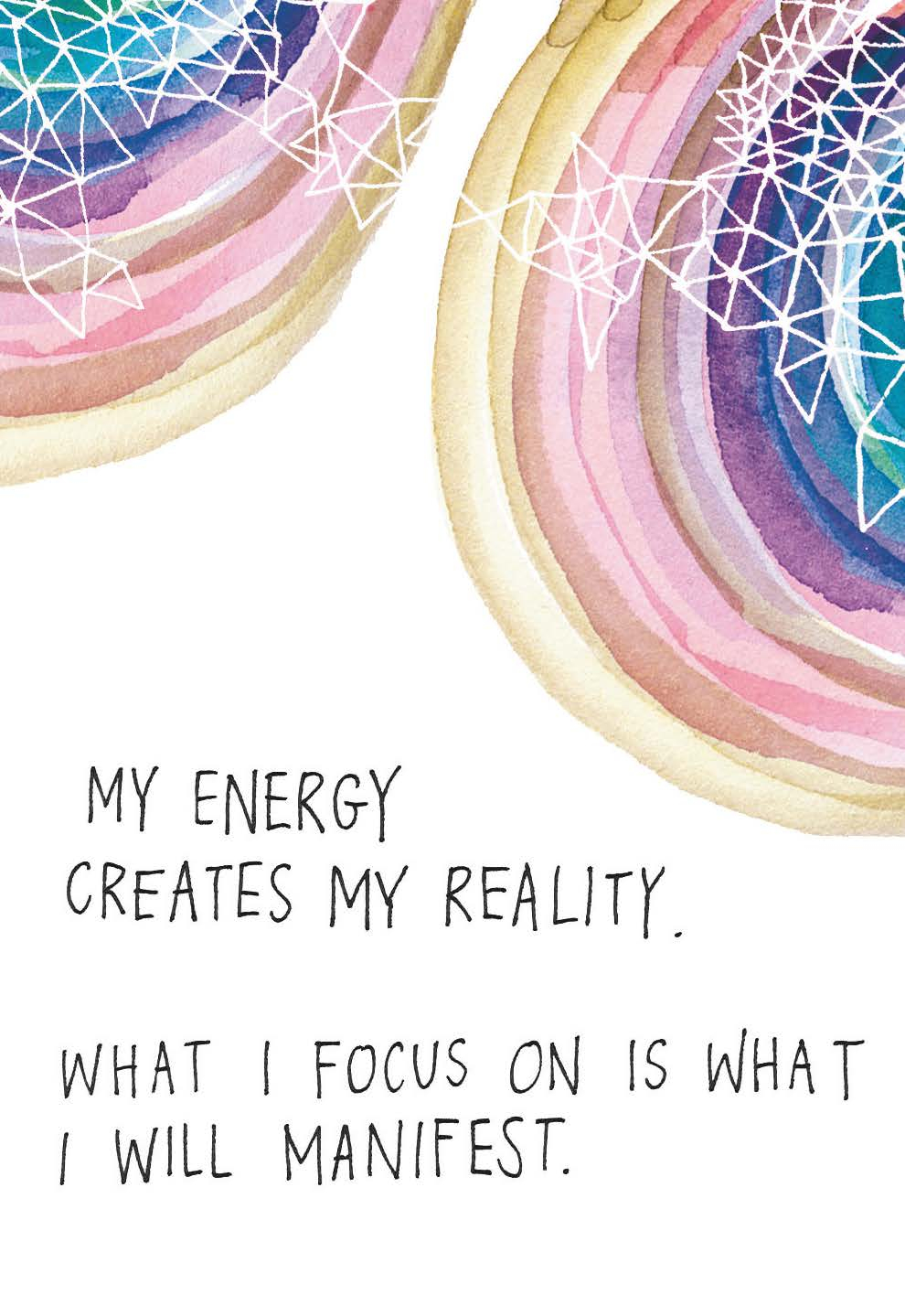 My Energy Creates My Reality. What I Focus On Is What I Manifest | Gabby Bernstein | The Universe Has Your Back card deck