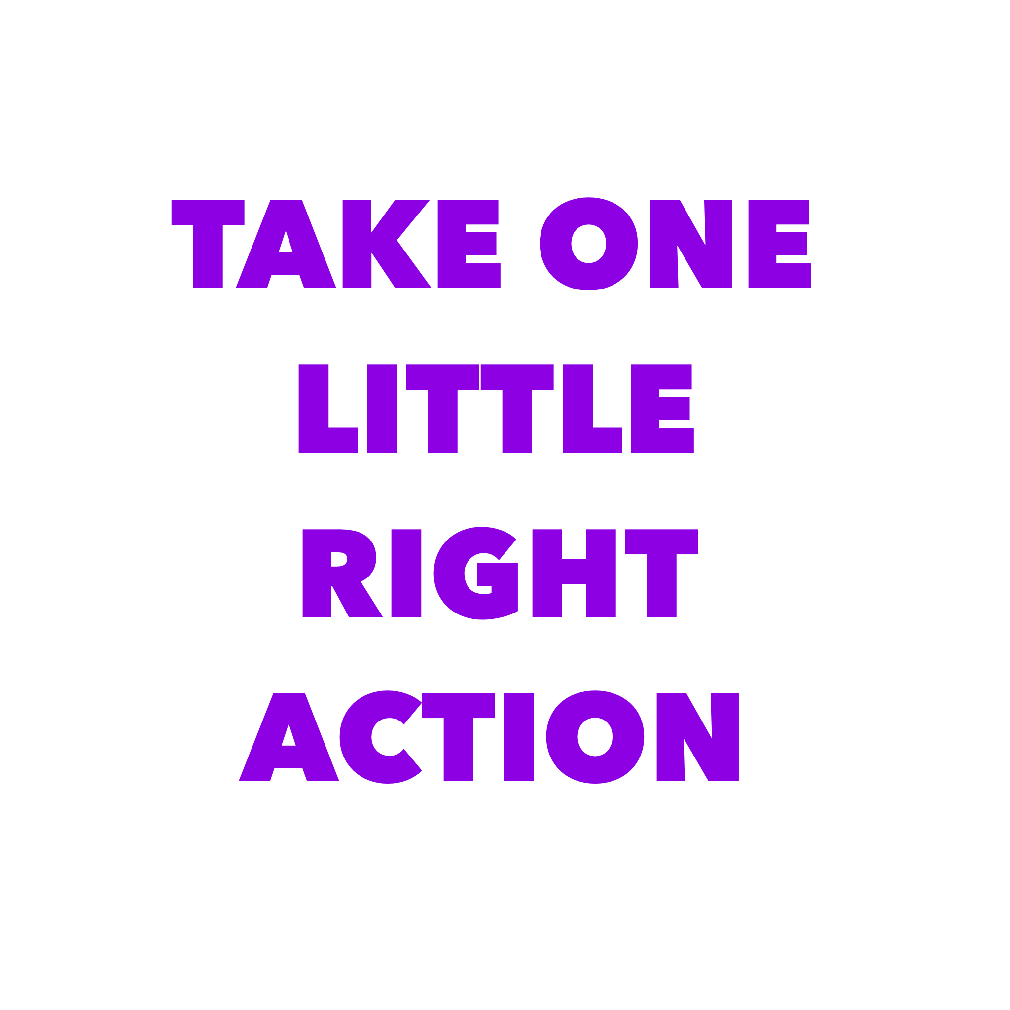 Take one little right action | How to start achieving your dream