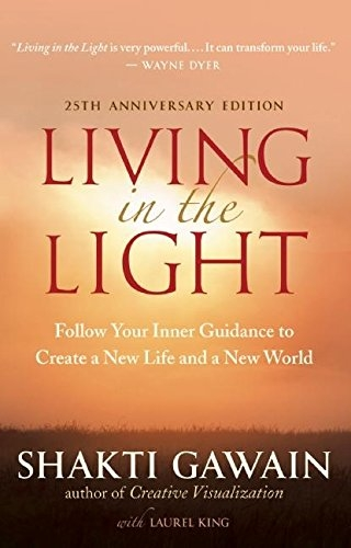 Living in the Light by Shakti Gawain | Spend your free time mindfully this summer