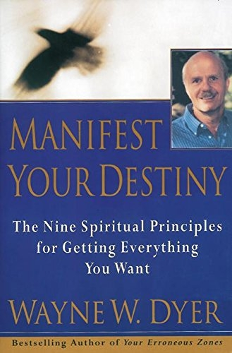 manifest your destiny wayne dyer