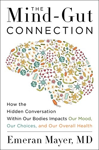 the mind-gut connection by emeran mayer md | gut health