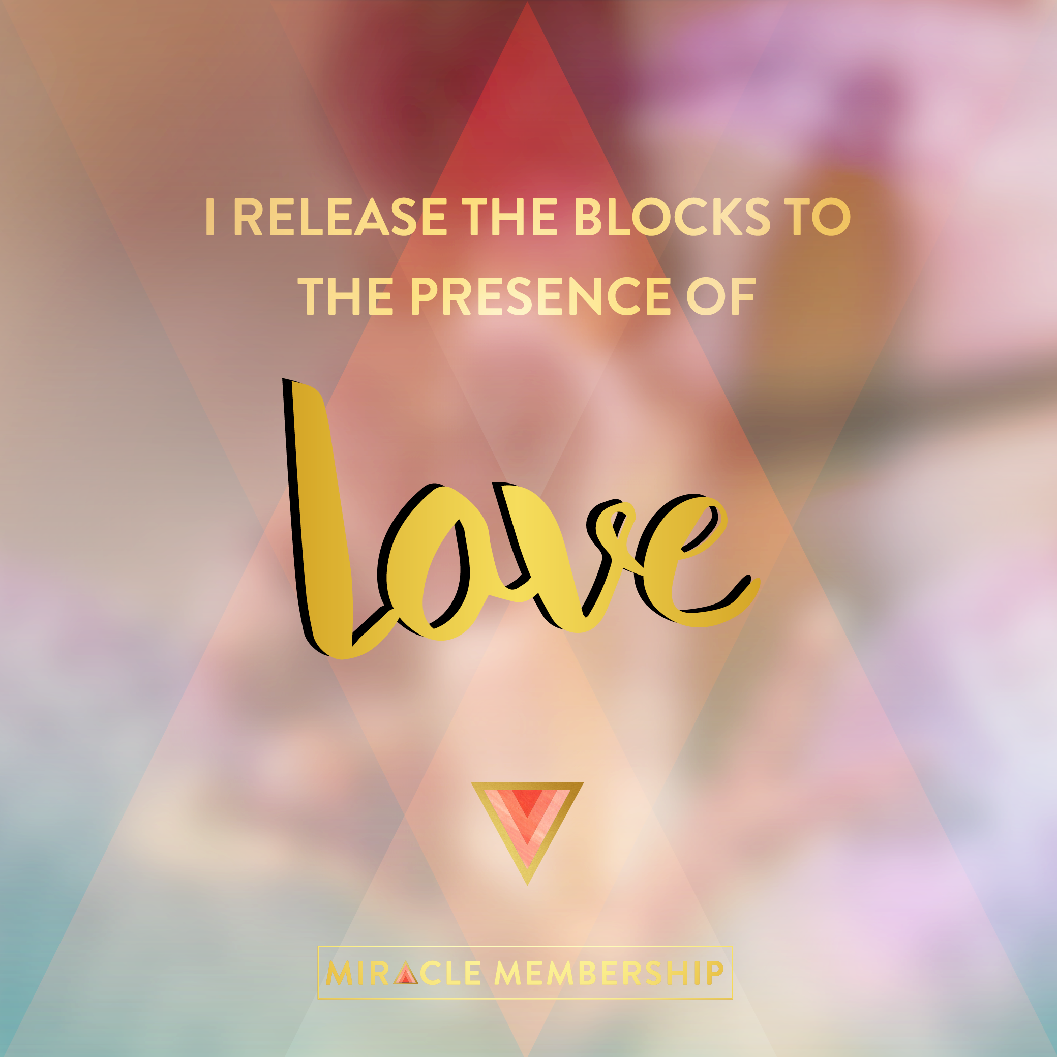 I release the blocks to the presence of love | Mantra from Gabby Bernstein's Miracle Membership
