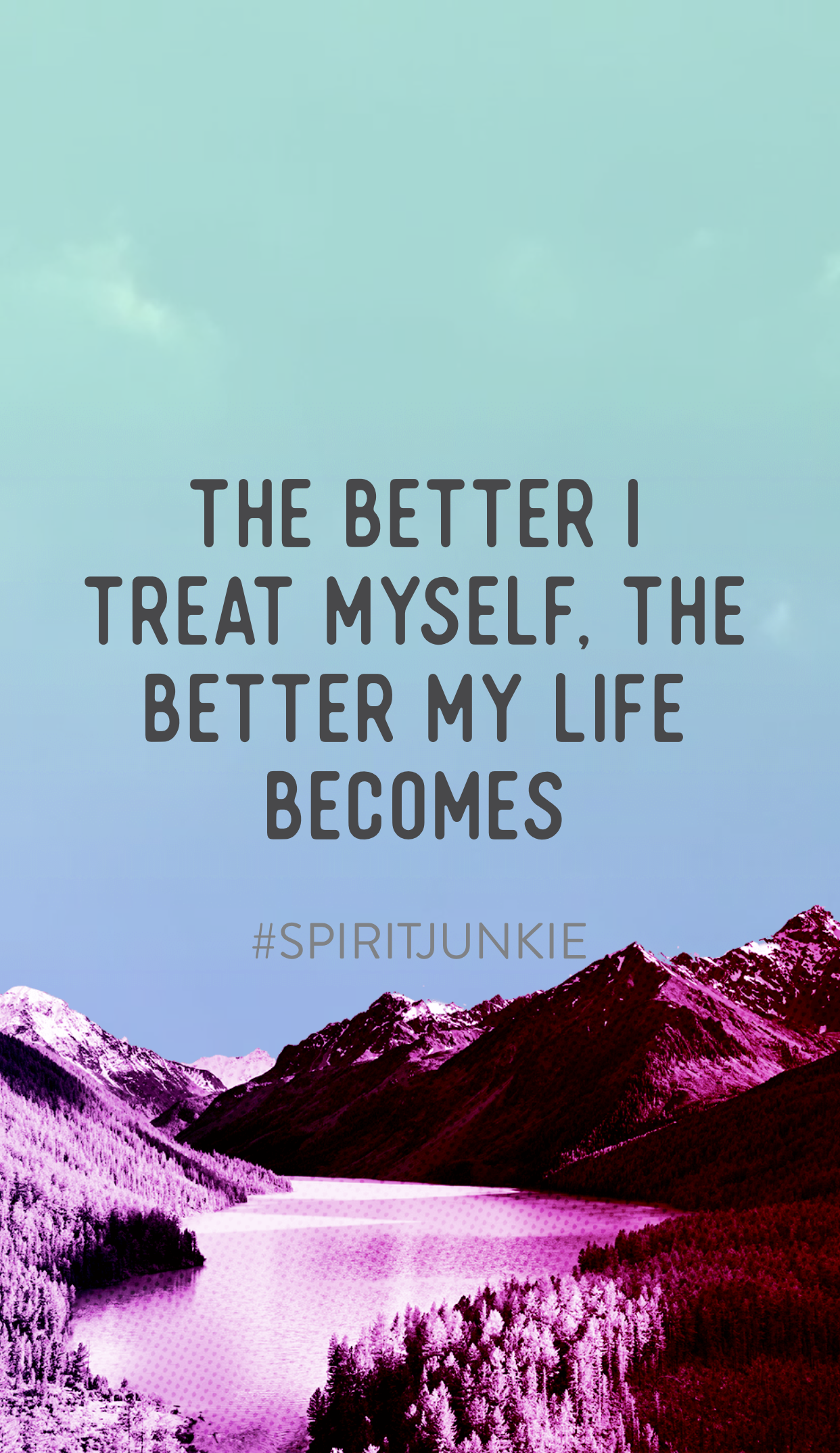 The better I treat myself, the better my life becomes | Spirit Junkie App by Gabby Bernstein